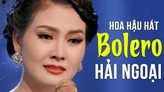 Liên Khúc Nhạc Vàng Bolero Hải Ngoại Hay Nhất 2018 - Hoa Hậu Kim Thoa Hát Bolero Hay Tê Tái