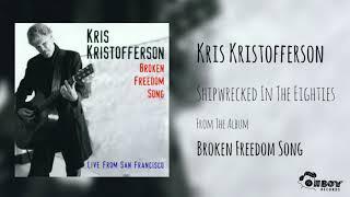 Kris Kristofferson - Shipwrecked In The Eighties