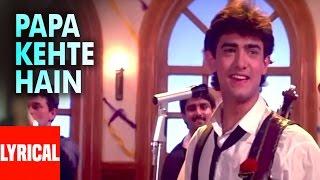 Lyrical: Papa Kehte Hain Bada Naam Karega   Qayamat Se Qayamat Tak   Aamir Khan