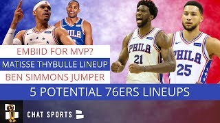 Philadelphia 76ers: Top Five Lineups For The Sixers In 2019-20 Feat. Joel Embiid & Ben Simmons