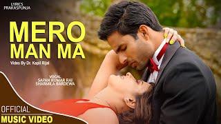 Mero Man Ma | New Nepali Modern Love Song 2017/2074 | Sharmila Bardewa, Sapan Kumar Rai