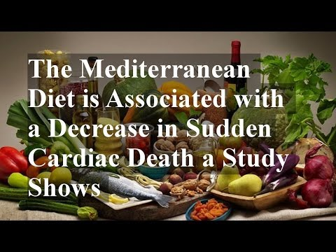 The Mediterranean Diet is Associated with a Decrease in Sudden Cardiac Death a Study Shows