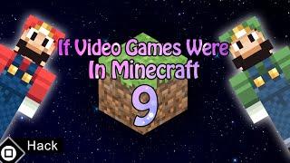 If Video Games Were In Minecraft 9