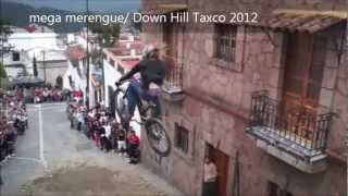 Down Hill Taxco 2012