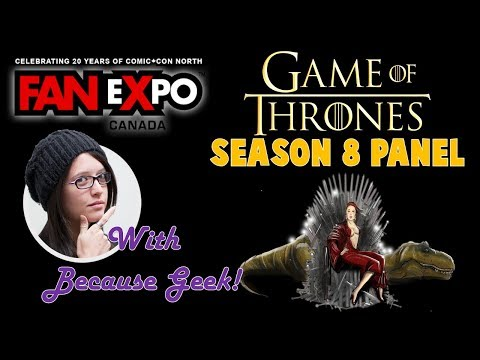 Game Of Thrones S8 Panel Fan Expo W Because Geek