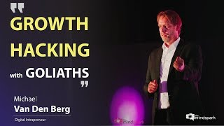 Growth hacking the Goliaths...| Michael Van den Berg | The Mindspark