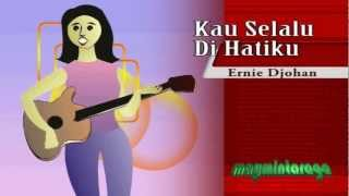 download lagu Kau Selalu Di Hatiku, Ernie Djohan gratis