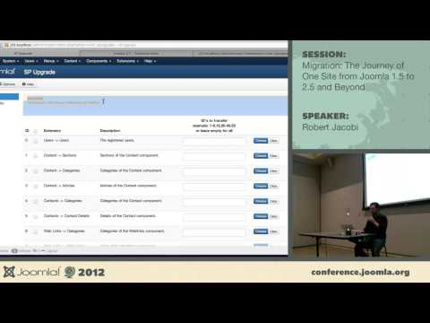 Migration: The Journey of One Site from Joomla 1.5 to 2.5 and Beyond - Robert Jacobi