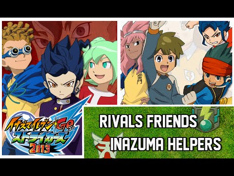 Rivals Friends x Inazuma Helpers - Inazuma Eleven GO Strikers 2013