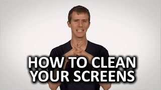 How to Clean Your Screens as Fast As Possible