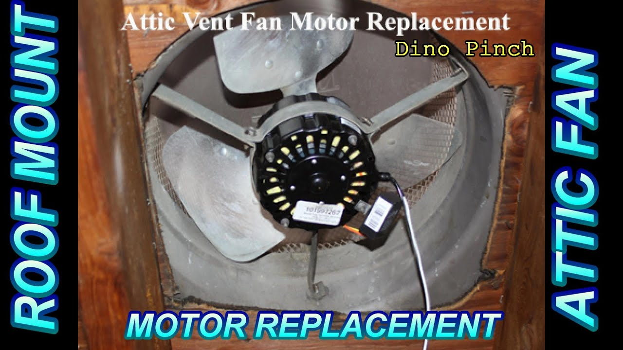 Roof Mounted Attic Fan Motor Replacement Youtube
