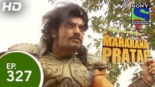 Bharat Ka Veer Putra Maharana Pratap - महाराणा प्रताप - Episode 327 - 9th December 2014