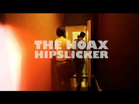 THE HOAX - HIPSLICKER (2013)