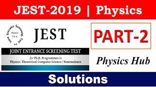 JEST 2019 Physics Solutions | Part-2 | Physics Hub