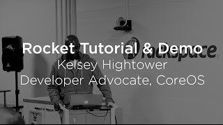 CoreOS: Rocket Tutorial & Demo