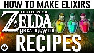 HOW TO MAKE EVERY ELIXIR - Zelda Breath of the Wild (ALL RECIPES GUIDE)