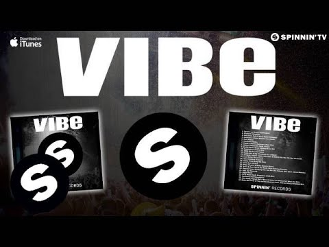 VIBE (Powered by Spinnin' Records) [Out Now]