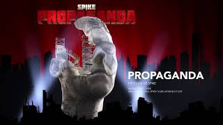 #1 Spike - PROPAGANDA (Intro)