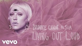 Brooke Candy - Living Out Loud (Oskar Flood Remix) [Audio] ft. Sia