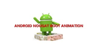 Android Nougat Boot Animation