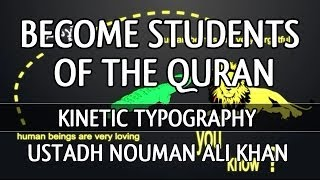 Become Students Of The Quran? Kinetic Typography ? by Ustadh Nouman Ali Khan ? TDR