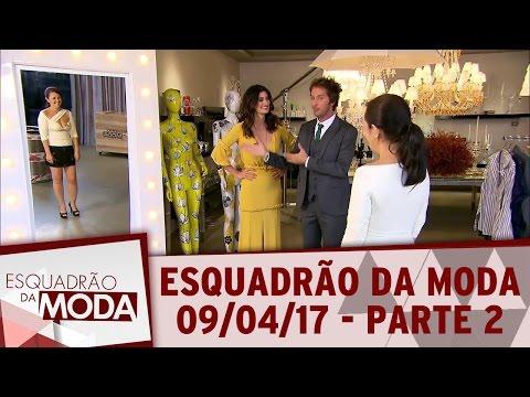 Esquadrão da Moda (08/04/17) | Parte 2