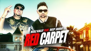 Naaz Kally: Red Carpet (Full Song) Deep Jandu | Amrit Kandola | Latest Punjabi Songs 2018