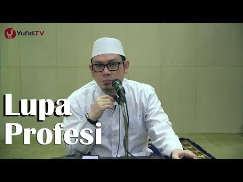 Kajian Islam: Lupa Profesi Utama - Ustadz Ahmad Zainuddin