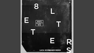 8 Letters Luca Schreiner Remix