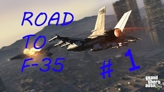 Road to F-35 ep .1 GTA 5