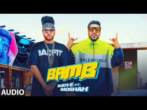 BAMB Full Audio Song | Sukh-E Muzical Doctorz Feat. Badshah | Jaani