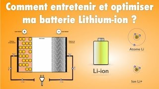 Comment entretenir et optimiser ma batterie Lithium-ion ?