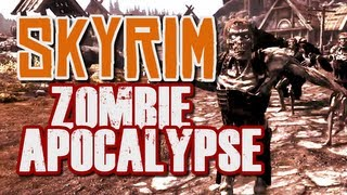 Skyrim Mod! - Zombie Apocalypse in Skyrim!