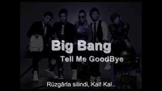 Big Bang - Tell me Goodbye Turkish Sub Türkçe Çeviri