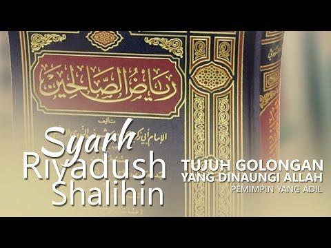 Kitab Riyadush Shalihin: Tujuh Golongan Yang Dinaungi Allah, Pemimpin Yang Adil - Ust. Aris Munandar