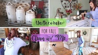 Clean and Un-Decorate with me for Fall | Speed Clean with me | Cleaning Motivation