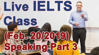 IELTS Live Class - Speaking Part 3 - Strategy for Band 9
