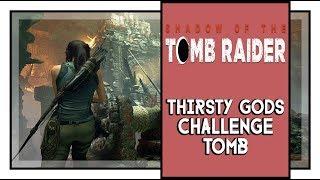 Shadow of the Tomb Raider Mission of San Juan Challenge Tomb: Thirsty Gods Walkthrough