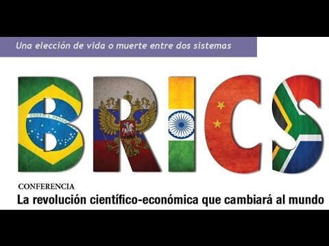 """""""Los BRICS y la revolución científico-económica que cambiará al mundo"""""""