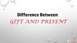 Difference Between Gift and Present