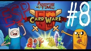 Card Wars: #8 | Gameplay | ESPAÑOL | HORA DE AVENTURA |