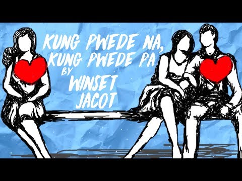 Winset Jacot - Kung Pwede Na, Kung Pwede Pa [Official Lyric Video]