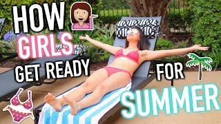 How Girls Get Ready For Summer! | Jeanine Amapola