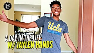 """Jaylen Hands """"A Day In The Life"""" 