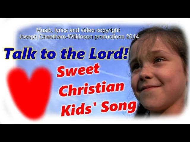 TALK TO JESUS,Christian kids music,CHRISTIAN KIDS SONGS, PRAISE WORSHIP videos.