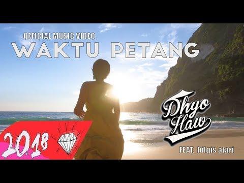 DHYO HAW - WAKTU PETANG Feat. Bilqis Atari (Official Music Video HD) New Album #Relaxdiatasperutbumi