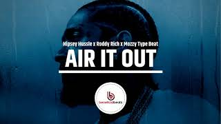 "(New) Nipsey Hussle x Roddy Rich x Mozzy Type Beat ""Air It Out"" 