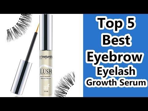 Top 5 Best Eyebrow Eyelash Growth Serum Reviews 2017