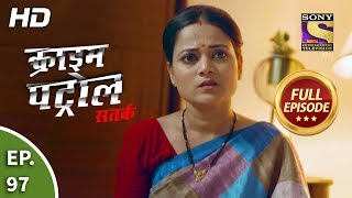 Crime Patrol Satark Season 2 - Ep 97 - Full Episode - 26th November, 2019