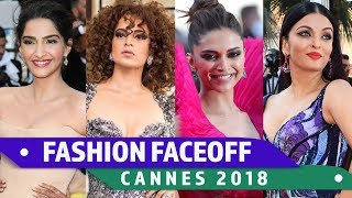 Cannes 2018 : Fashion Faceoff | Aishwarya Rai vs Deepika Padukone vs Kangana Ranaut vs  Sonam Kapoor